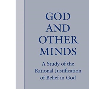 God and Other Minds: Study of the Rational Justification of Belief in God (Cornell Paperbacks)
