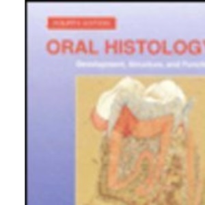 Oral Histology: Development, Structure and Function