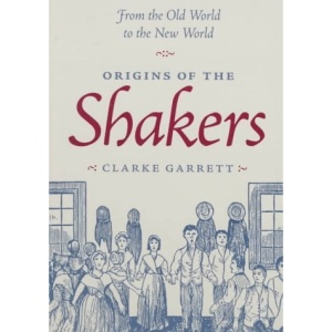 Spirit Possession and Popular Religion: Origins Of The Shakers: From The Old World To The New World
