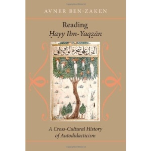 Reading  <I></I> <I>ayy Ibn-Yaq</I> <I></I> <I>an</I>: A Cross-Cultural History of Autodidacticism