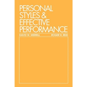 Personal Styles and Effective Performance: Make Your Style Work for You
