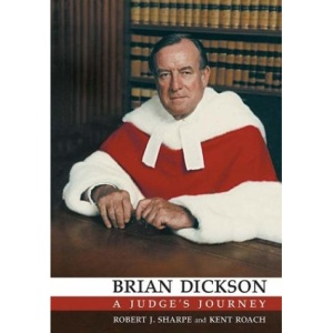 Brian Dickson: A Judge's Journey (Osgoode Society for Canadian Legal History)
