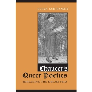 Chaucer's Queer Poetics: Rereading the Dream Trio