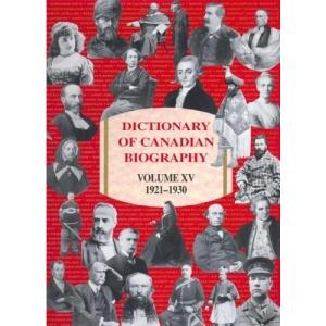Dictionary of Canadian Biography: 1921-1930 v. 15: Dictionnaire Biographique Du Canada