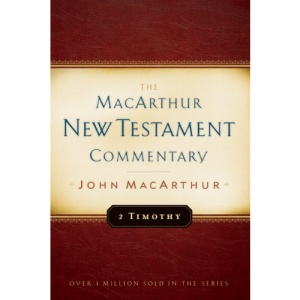 The Second Timothy (MacArthur New Testament Commentary Series)