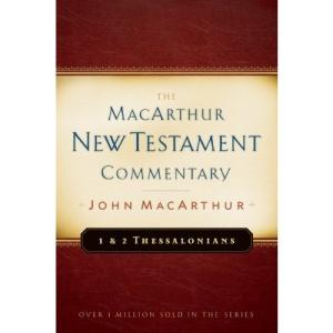 First & Second Thessalonians - New Testament Commentary (MacArthur New Testament Commentary)