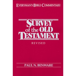 Survey of the Old Testament (Everyman's Bible Commentary Series)