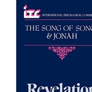 The Song of Songs and Jonah: Revelation of God (International theological commentary)