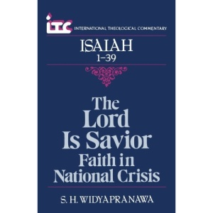 Isaiah 1-39: The Lord is Savior - Faith in National Crisis (International theological commentary)