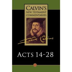 Calvin's New Testament Commentaries: The Acts of the Apostles 14-28 Vol 7