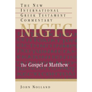 The Gospel of Matthew: A Commentary on the Greek Text (New International Greek Testament Commen)