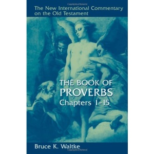 The Book of Proverbs, Chapters 1-15 (New International Commentary on the Old Testament)