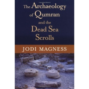Archaeology of Qumran & Dead Sea Sc (Studies in the Dead Sea Scrolls & Related Literature)