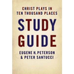 Christ Plays in Ten Thousand Places Study Guide