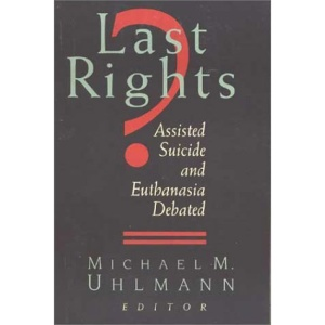 Last Rights?: Assisted Suicide and Euthanasia Debated