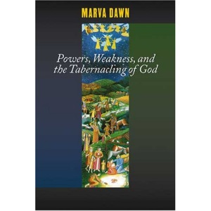 Powers, Weakness and the Tabernacling of God (Schaff Lectures / Pittsburgh Theological Seminary)