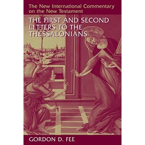 The First and Second Letters to the Thessalonians (New International Commentary on the New Testament)