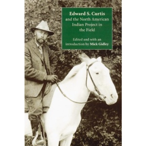 Edward S. Curtis and the North American Indian Project in the Field