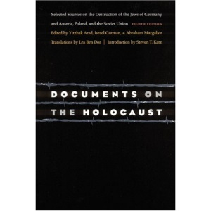 Document on the Holocaust: Selected Sources on the Destruction of the Jews of Germany and Austria, Poland, and the Soviet Union