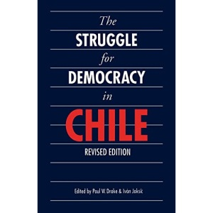 The Struggle for Democracy in Chile (Latin American Studies)