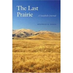 The Last Prairie: A Sandhills Journal