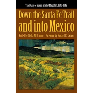 Down the Santa Fe Trail and into Mexico: The Diary of Susan Shelby Magoffin, 1846-1847 (American Tribal Religions): 3