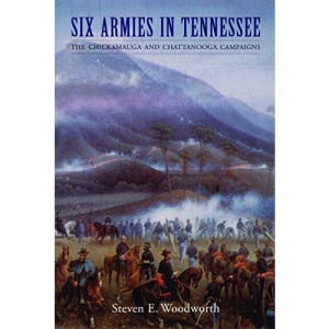Six Armies in Tennessee: The Chickamauga and Chattanooga Campaigns (Great Campaigns of the Civil War)