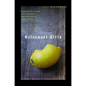 Holocaust Girls: History, Memory, and Other Obsessions