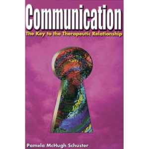 Communication: the Key to the Therapeutic Relationship