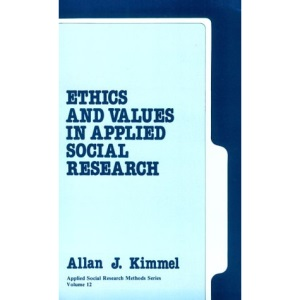 Ethics and Values in Applied Social Research (Applied Social Research Methods)
