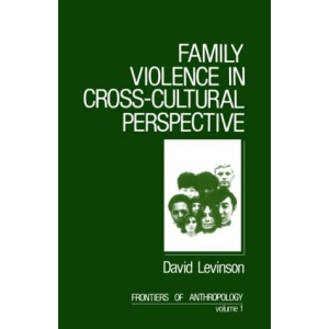 Family Violence in Cross-Cultural Perspective (Frontiers of Anthropology)