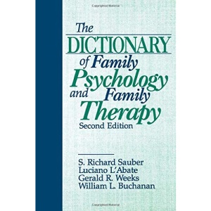 The Dictionary of Family Psychology and Family Therapy