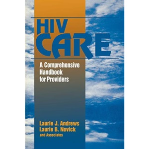 HIV Care: A Comprehensive Handbook for Providers