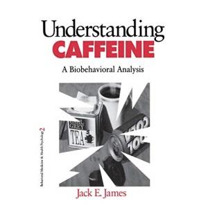 Understanding Caffeine: A Biobehavioral Analysis: 2 (Behavioral Medicine and Health Psychology)