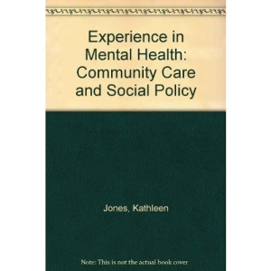 Experience in Mental Health: Community Care and Social Policy