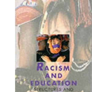 Racism and Education: Structures and Strategies (Published in association with The Open University)