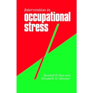 Intervention in Occupational Stress: A Handbook of Counselling for Stress at Work (Counselling in Practice Series)