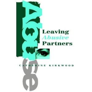 Leaving Abusive Partners: From the Scars of Survival to the Wisdom for Change
