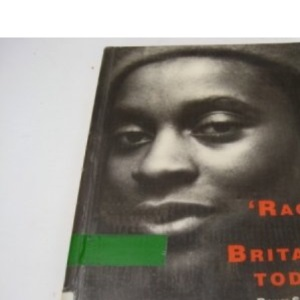 Race in Britain Today (Informal Open University Mini-Series on Race, Eduction & Society)