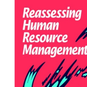Reassessing Human Resource Management: Conflicts and Contradictions