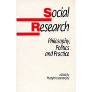 Social Research: Philosophy, Politics and Practice (Published in association with The Open University)