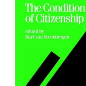 The Condition of Citizenship (Politics and Culture series)