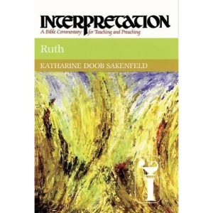 Ruth (Interpretation Bible Commentaries)