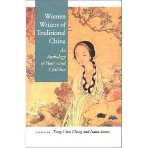 Chinese Women Poets: An Anthology of Poetry and Criticism from Ancient Times to 1911