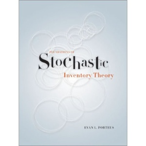 Foundations of Stochastic Inventory Theory (Stanford Business Books)