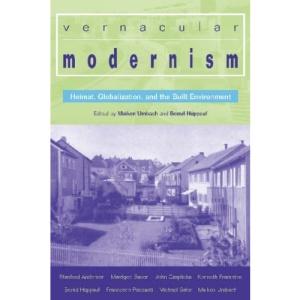 Vernacular Modernism: Heimat, Globalization, and the Built Environment
