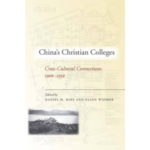 China's Christian Colleges: Cross-cultural Connections, 1900-1950