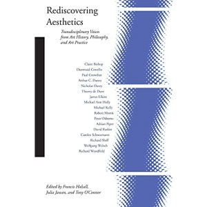 Rediscovering Aesthetics: Transdisciplinary Voices from Art History, Philosophy, and Art Practice (Cultural Memory in the Present (Paperback))