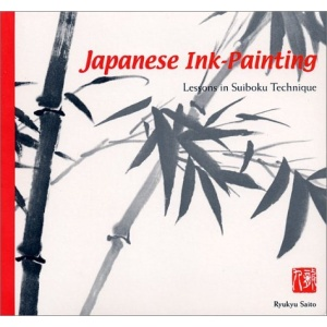 Japanese Ink-painting: Lessons in Suiboku Techniques