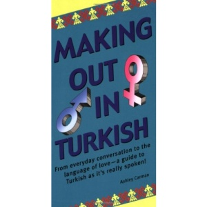 Making Out in Turkish (Making Out Books)